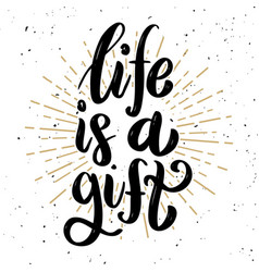 Life is a gift hand drawn motivation lettering vector