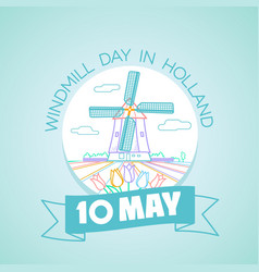 10 may windmill day in holland vector image