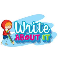 font design for word write about it with kid vector image