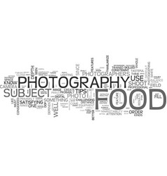 when food and photography meet text word cloud vector image vector image