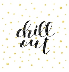 Chill out Brush lettering vector