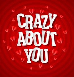 Crazy about you vector