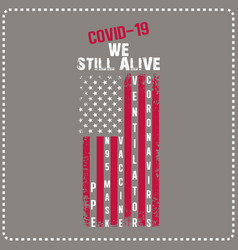 covid19-19 t shirt design we still alive design vector image