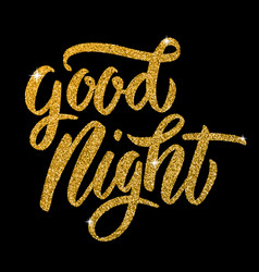 good night hand drawn lettering in golden style vector image