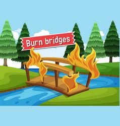 Idiom poster with burn bridges vector