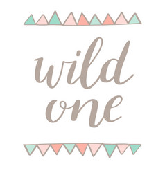 Wild one hand lettering modern calligraphy cute vector