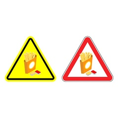 Warning sign attention French fries Dangers yellow vector image vector image