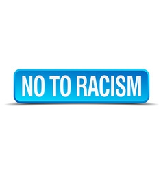 No to racism blue 3d realistic square isolated vector