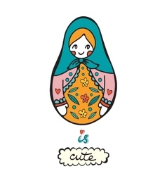 Russian doll is cute Colorful card with cute vector image vector image