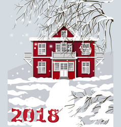 2018 card with red vintage house winter snowy vector image