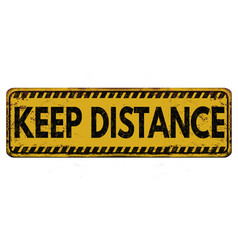 Keep distance vintage rusty metal sign vector