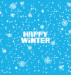 lettering happy winter on backdrop with snowflakes vector image