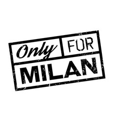 Only for milan rubber stamp vector
