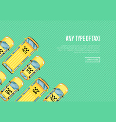 any type of taxi poster with yellow cabs vector image