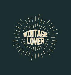 vintage lover text typography sunburst line retro vector image
