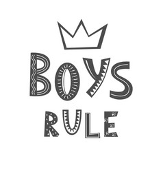 Boys rule hand drawn lettering in scandinavian vector
