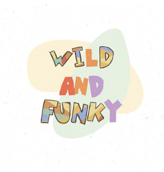 Childish poster with hand drawn letters in vector