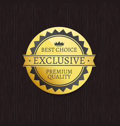 exclusive premium quality brand and best choice vector image