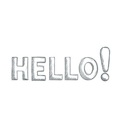 hello text hand drawn sketch pencil drawing style vector image