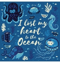 I lost my heart to the Ocean Quote vector image