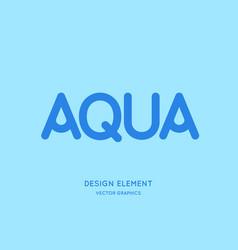 Inscription is aqua in capital letters vector