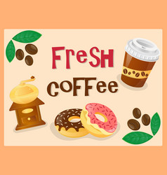 Poster fresh coffee plastic cap coffee mill vector