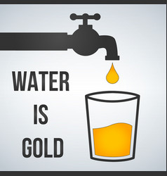 Water is gold motivation water tap and glass icon vector