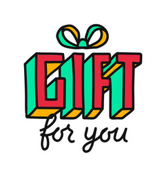 gift for you hand draw lettering vector image