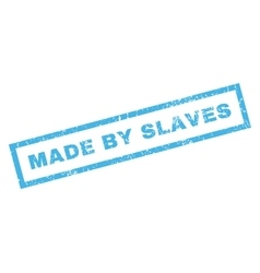 Made By Slaves Rubber Stamp vector