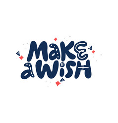 make a wish hand drawn lettering vector image