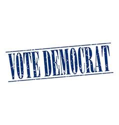 Vote democrat blue grunge vintage stamp isolated vector