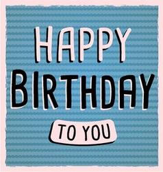 Vintage happy birthday card vector image