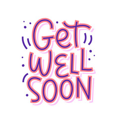 get well soon lettering isolated on white vector image