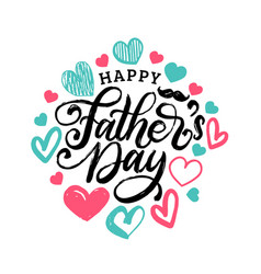 Happy fathers day hand lettering on decorative vector