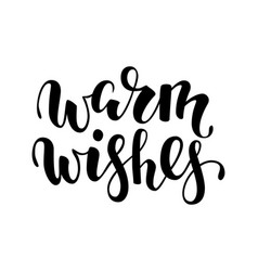 warm wishes hand drawn creative calligraphy vector image
