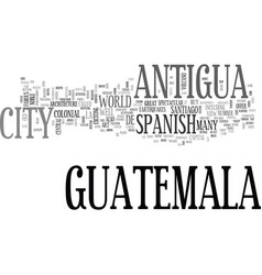 antigua guatemala hotel text word cloud concept vector image