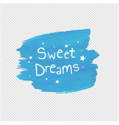 sweet dreams blob transparent background vector image