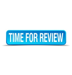 Time for review blue 3d realistic square isolated vector