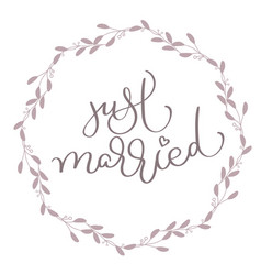 Just married text in leaves round frame hand vector