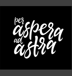 Per aspera ad astra - hand drawn brush pen vector