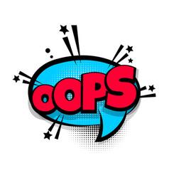 Comic text phrase pop art oops vector