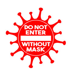 Do not enter without mask sign coronavirus vector