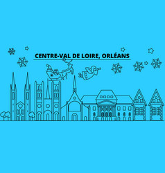 france orleans winter holidays skyline merry vector image