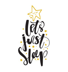 Let s just sleep good night hipster print for t vector