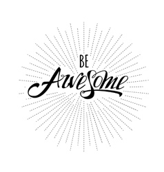 Be Awesome Hand lettering vector