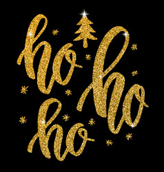 ho ho ho hand drawn lettering in golden style vector image