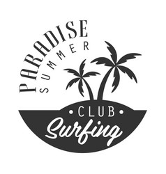 paradise summer surfing club logo template black vector image vector image