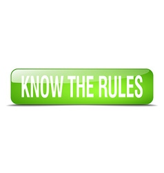 Know the rules green square 3d realistic isolated vector