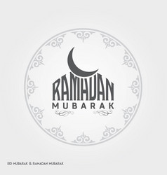 Ramadan mubarak creative typography with a moon vector
