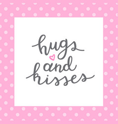 hugs and kisses vector image